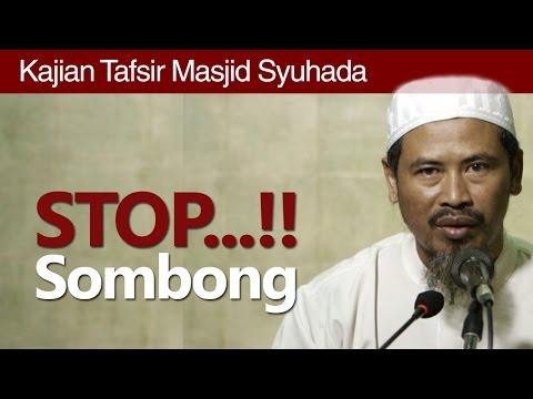 Kajian Tafsir : Larangan Berlaku Sombong Dan Ujub - Ustadz Ahmad MZ