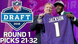 Picks 21-32 Lamar Jackson Gets Drafted,  WRs Go off the Board!  2018 NFL Draft