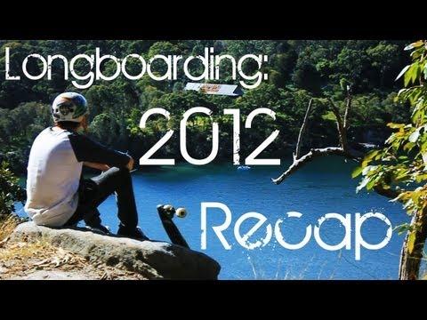 Longboarding: 2012 Recap