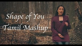 Ed Sheeran - Shape of You - Tamil Mashup (Lefanta Music Cover)