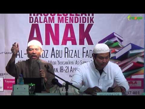 Ust. Abu Rizal Fadhillah - Metode Rasulullah Dalam Mendidik Anak Sesuai Tahapan Usia