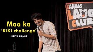Maa ka kiki challenge  Stand-Up Comedy by Aariz Saiyed