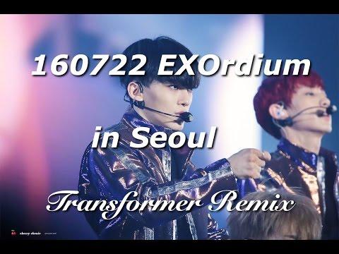 [FULL] 160722 EXO - Transformer Remix - EXOrdium in Seoul