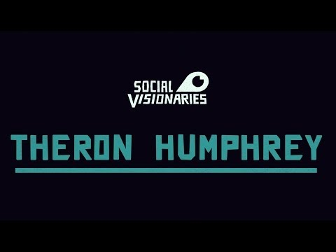 Social Visionaries // Theron Humphrey