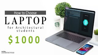How to Choose a Laptop Architecture Students.. and anyone on a budget