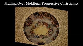 Mulling Over Moldbug: Progressive Christianity