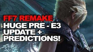 Final Fantasy 7 Remake Pre-E3 Mega Update: Chaotic Dev, 2023 Rumours, Uematsu + Predictions!
