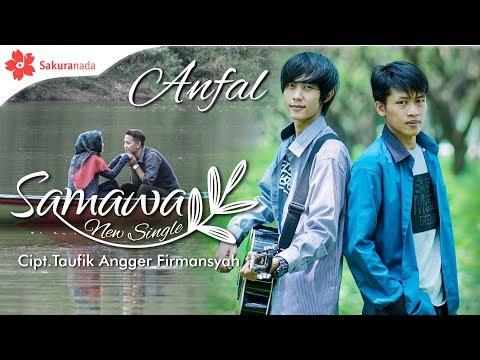Download Anfal - Samawa  M/V Mp4 baru