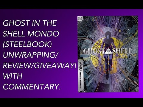GHOST IN THE SHELL MONDO (STEELBOOK) UNWRAPPING/REVIEW/GIVEAWAY! WITH COMMENTARY.