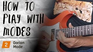 How To Use The Dorian Mode - Playing With Modes #2