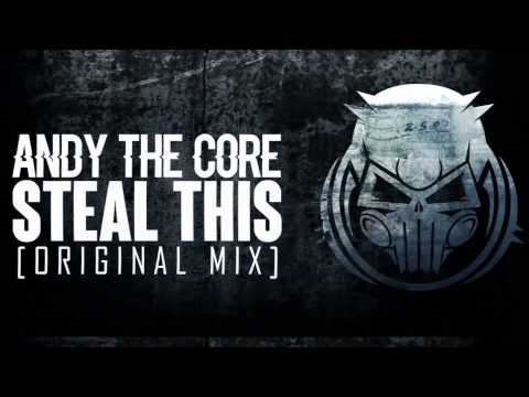Andy The Core - Steal This