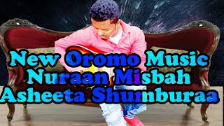 New Oromo Music 2019 | Asheeta Shunbura remix Ali Shabboo By Nuraan Misbah