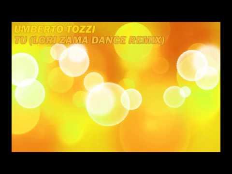 Umberto Tozzi - Tu (Lori Zama Dance Remix)