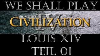 Civilization IV Frankreich/Ludwig XIV Kaiser 01 (Deutsch / Let's Play)
