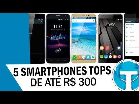 Os 5 Melhores celulares de até R$ 300