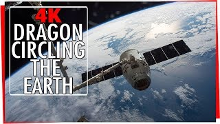 4K: SpaceX Dragon Circling The Earth - International Space Station
