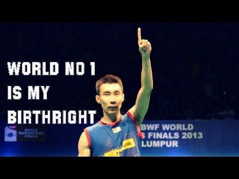 Lee Chong Wei - Born to be World no. 1