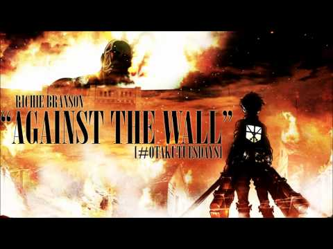 """Attack On Titan Rap - """"Against The Wall"""" #OtakuTuesdays"""