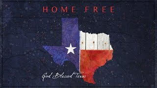 Home Free God Blessed Texas