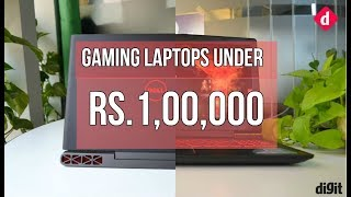 Top Gaming Laptops Under Rs. 1 Lakh | Digit.in