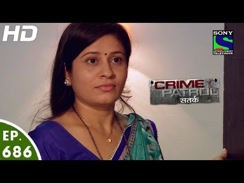 Crime Patrol - क्राइम पेट्रोल सतर्क - Episode 686 - 22nd July, 2016 thumbnail