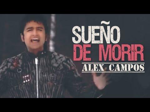Alex Campos - Sueno De Morir