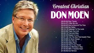 Best Christian Songs Of Don Moen Collection - Unforgetable Greatest Hits Of Don Moen Playlist