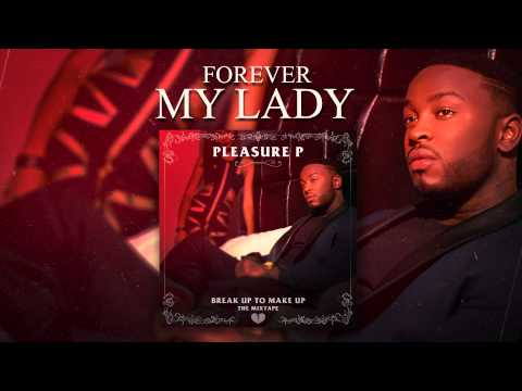 Pleasure P -  Forever My Lady (Audio)