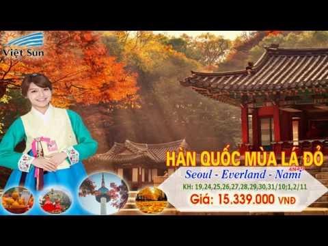 Viet.Sun.Travel: Tour Du Lịch Hàn Quốc Mùa Lá Đỏ Tuyệt Đẹp, Chất Lượng Cao Cấp, Khởi Hành Hàng Tuần