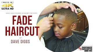 Boys Fade Haircut HowTo Tutorial in 4k by Dave Diggs