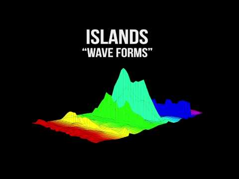 Islands - Wave Forms