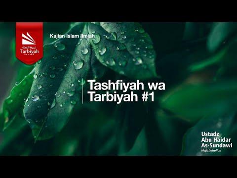 Tashfiyah Wa Tarbiyah - Ustadz Abu Haidar Assundawy