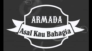Armada - Asal Kau Bahagia KARAOKE TANPA VOKAL