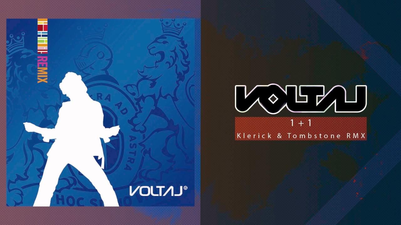 Voltaj - 1+1 (Klerick & Tombstone RMX)