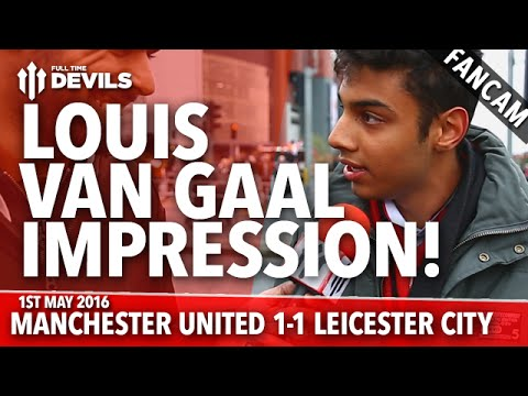 Louis van Gaal Impression! | Manchester United 1-1 Leicester City | FANCAM