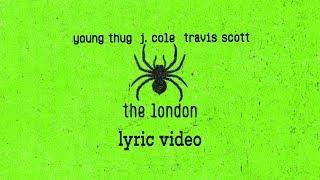 "Young Thug, J.Cole, Travis Scott  ""The London"" (Lyrics)"