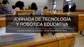Jornada de Tecnología y Robótica Educativa · 23/11/2018