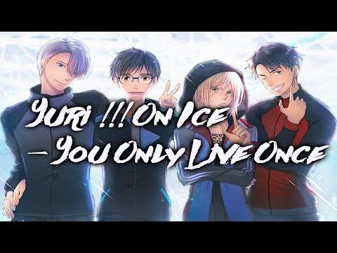 Nightcore - You Only Live Once (Lyrics) [Yuri !!! On Ice ED]