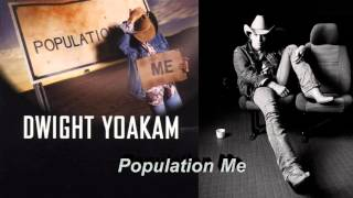 Watch Dwight Yoakam Population Me video