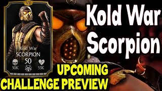 Kold War Scorpion Challenge. Who you need for last towers and BOSS BATTLE. SPOILER MKX Mobile