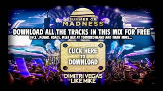 Dimitri Vegas Like Mike Summer Of Madness MiniMix FREE DOWNLOAD OF ALL TRACKS ON THIS MIX VideoMp4Mp3.Com