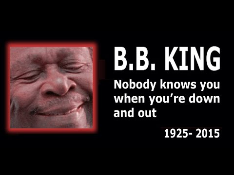 B.B. King - Nobody Knows You When You