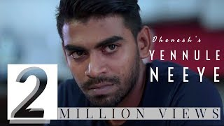 Yennule Neeye - Official Music Video | Dhenesh | Shane Xtreme | Kabilan Plondran