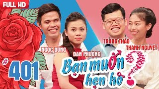 WANNA DATE| Ep 401 UNCUT| Ngoc Dung - Dan Phuong | Trung Thao - Thanh Nguyet | 150718 💖