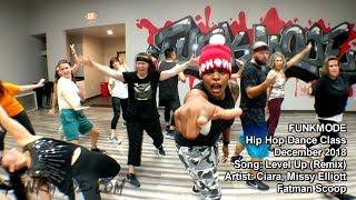 Level Up (Remix) - Ciara, Missy Elliott, Fatman Scoop - FUNKMODE Adult Hip Hop Dance Class - 12/2018