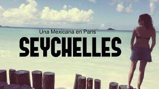 Mi viaje por las Seychelles - Una mexicana en Paris
