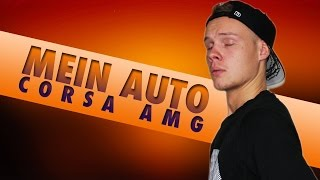 MEIN AUTO | CORSA AMG | RL Stories