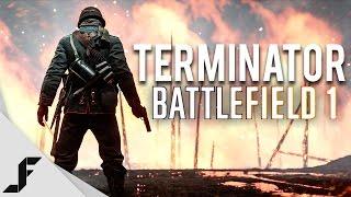 TERMINATOR - Battlefield 1