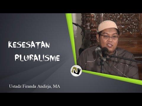 Ust Firanda Andirja, MA - Kesesatan Pluralisme