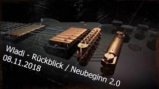 Wladi - Rückblick / Neubeginn 2.0